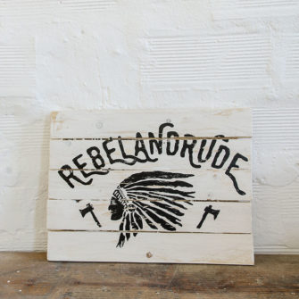 Rebel and Rude Wood Sign