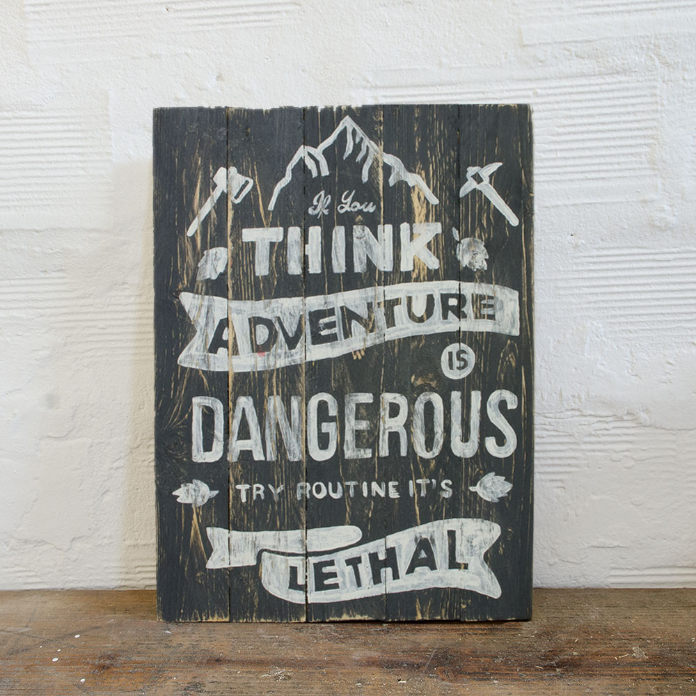 Think adventure wood sign