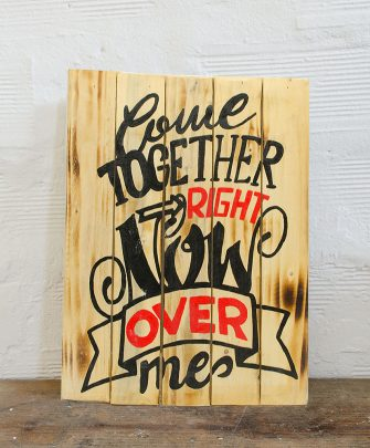 Come Together Wood Sign