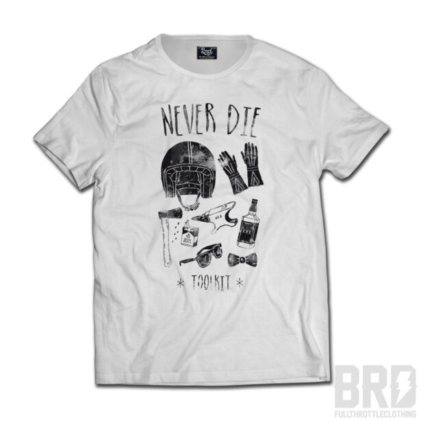 T-shirt Never Die Toolkit